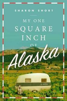 My One Square Inch of Alaska