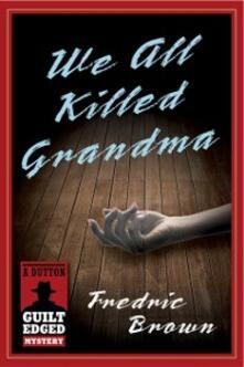 We All Killed Grandma