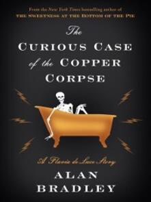 Curious Case of the Copper Corpse: A Flavia de Luce Story