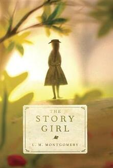 The Story Girl - L M Montgomery - cover
