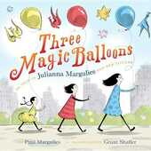 Libro in inglese Three Magic Balloons Julianna Margulies Paul Margulies