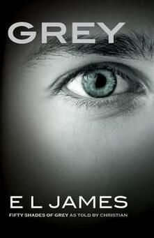 Grey: Fifty Shades of Grey as Told by Christian - E L James - cover