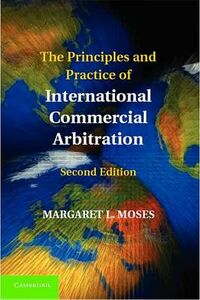 Libro in inglese The Principles and Practice of International Commercial Arbitration  - Margaret L. Moses