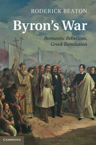 Libro in inglese Byron's War: Romantic Rebellion, Greek Revolution  - Roderick Beaton