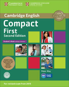 Compact First Student's Pack (Student's Book without Answers with CD ROM, Workbook without Answers with Audio) - Peter May - cover