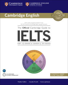 The Official Cambridge Guide to IELTS Student's Book with Answers with DVD-ROM - Pauline Cullen,Amanda French,Vanessa Jakeman - cover