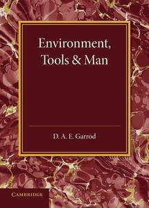 Environment, Tools and Man: An Inaugural Lecture - D. A. E. Garrod - cover