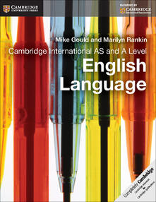 Cambridge International AS and A Level English Language Coursebook - Mike Gould,Marilyn Rankin - cover