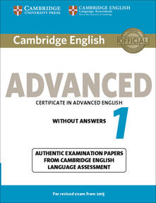 Cambridge English Advanced 1 for Revised Exam from 2015 Student's Book without Answers: Authentic Examination Papers from Cambridge English Language Assessment - cover