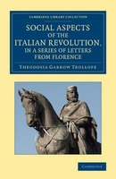 Social Aspects of the Italian Revolution, in a Series of Letters from Florence