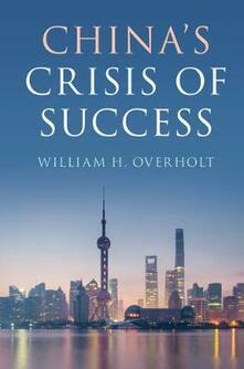China's Crisis of Success - William H. Overholt - cover