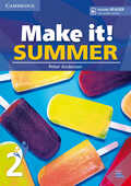Libro in inglese Make it! Summer Level 2 Student's Book with Reader and Online Audio Peter Anderson