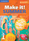 Libro in inglese Make it! Summer Level 1 Student's Book with Reader and Online Audio Clare Kennedy