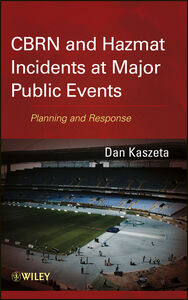 Libro in inglese CBRN and Hazmat Incidents at Major Public Events: Planning and Response  - Dan Kaszeta