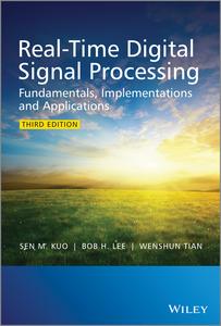 Libro inglese Real-Time Digital Signal Processing: Fundamentals, Implementations and Applications Sen M. Kuo , Bob H. Lee , Wenshun Tian