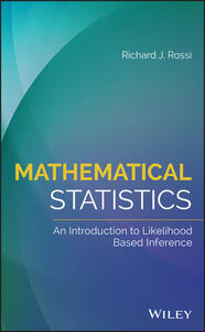 Mathematical Statistics: An Introduction to Likelihood Based Inference - Richard J. Rossi - cover