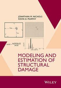 Modeling and Estimation of Structural Damage - Jonathan M. Nichols,Kevin D. Murphy - cover