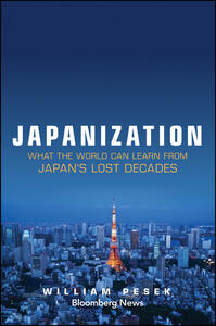 Japanization: What the World Can Learn from Japan's Lost Decades - William Pesek - cover