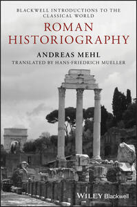Roman Historiography: An Introduction to its Basic Aspects and Development - Andreas Mehl - cover
