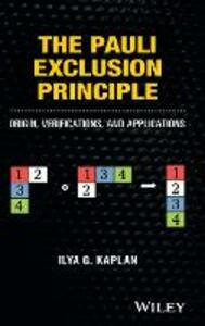 The Pauli Exclusion Principle: Origin, Verifications, and Applications - Ilya G. Kaplan - cover
