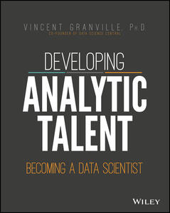Developing Analytic Talent: Becoming a Data Scientist - Vincent Granville - cover