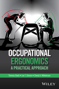 Occupational Ergonomics: A Practical Approach - Theresa Stack,Lee T. Ostrom,Cheryl A. Wilhelmsen - cover