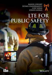 LTE for Public Safety - Rainer Liebhart,Devaki Chandramouli,Curt Wong - cover