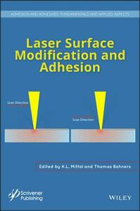 Laser Surface Modification and Adhesion - K. L. Mittal,Thomas Bahners - cover