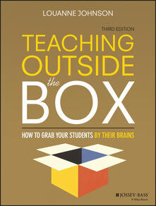 Teaching Outside the Box: How to Grab Your Students By Their Brains - LouAnne Johnson - cover