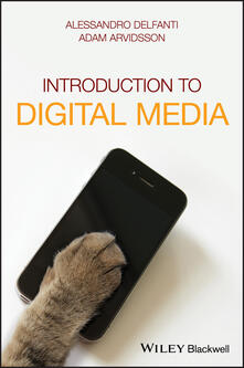 Introduction to Digital Media - Alessandro Delfanti,Adam Arvidsson - cover