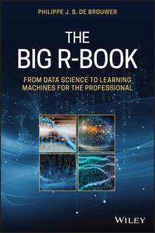 The Big R-Book: From Data Science to Learning Machines and Big Data - Philippe J. S. De Brouwer - cover
