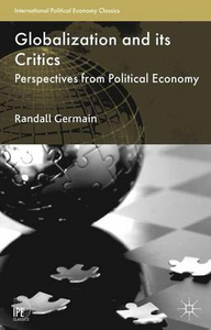 Libro in inglese Globalization and its Critics: Perspectives from Political Economy  - Randall D. Germain