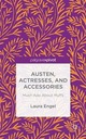 Austen, Actresses and Accessories:...