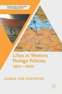 Libya in Western Foreign Policies, 1911-2011 - Saskia Van Genugten - cover