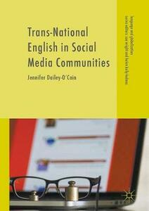 Trans-National English in Social Media Communities - Jennifer Dailey-O'Cain - cover