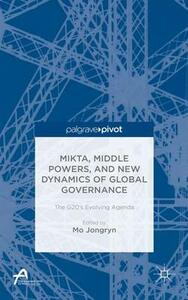 MIKTA, Middle Powers, and New Dynamics of Global Governance: The G20's Evolving Agenda - cover