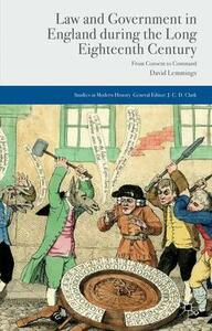 Law and Government in England during the Long Eighteenth Century: From Consent to Command - David Lemmings - cover