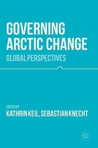 Governing Arctic Change: Global Perspectives - cover