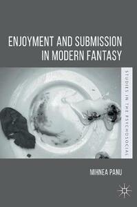 Enjoyment and Submission in Modern Fantasy - Mihnea Panu - cover