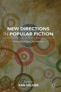 New Directions in Popular Fiction: Genre, Distribution, Reproduction - cover