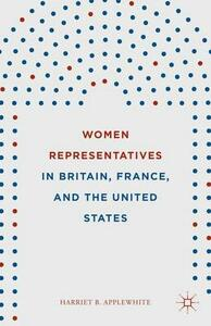 Women Representatives in Britain, France, and the United States - Harriet Branson Applewhite - cover