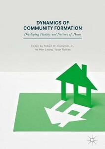 Dynamics of Community Formation: Developing Identity and Notions of Home - cover