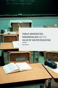 Public Universities, Managerialism and the Value of Higher Education - Rob Watts - cover
