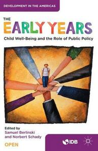 The Early Years: Child Well-Being and the Role of Public Policy - Inter-American Development Bank,Norbert Schady - cover