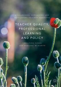 Teacher Quality, Professional Learning and Policy: Recognising, Rewarding and Developing Teacher Expertise - Christine Forde,Margery McMahon - cover