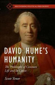 David Hume's Humanity: The Philosophy of Common Life and Its Limits - Scott Yenor - cover