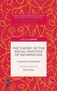 The Theory of the Social Practice of Information - Francesco Fattorello - cover