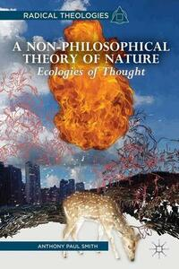 A Non-Philosophical Theory of Nature: Ecologies of Thought - A. Smith - cover