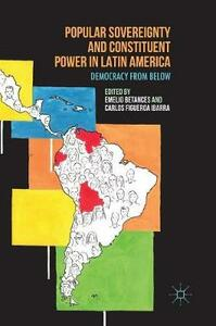 Popular Sovereignty and Constituent Power in Latin America: Democracy from Below - cover