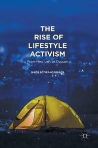 The Rise of Lifestyle Activism: From New Left to Occupy - Nikos Sotirakopoulos - cover